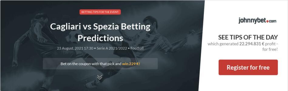 Cagliari vs Spezia Betting Predictions