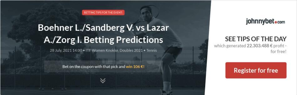 Boehner L./Sandberg V. vs Lazar A./Zorg I. Betting Predictions