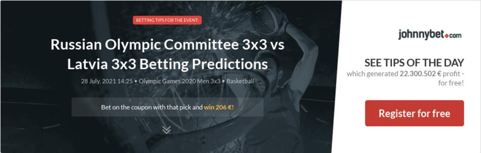 Russian Olympic Committee 3x3 vs Latvia 3x3 Betting Predictions