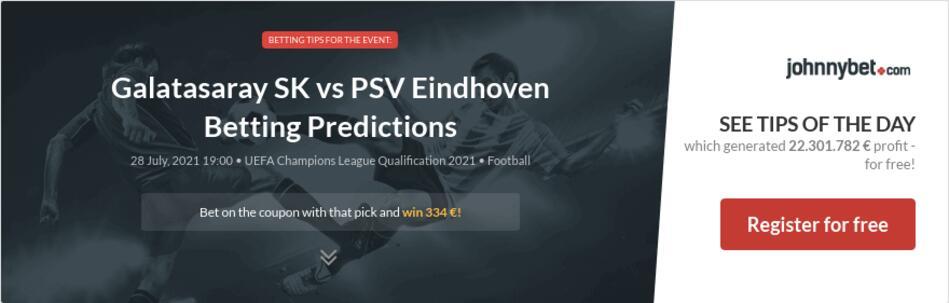Galatasaray SK vs PSV Eindhoven Betting Predictions