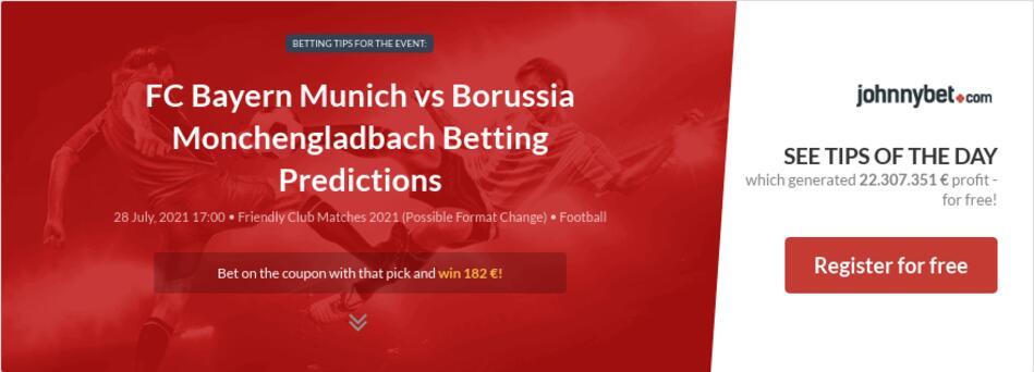 FC Bayern Munich vs Borussia Monchengladbach Betting Predictions