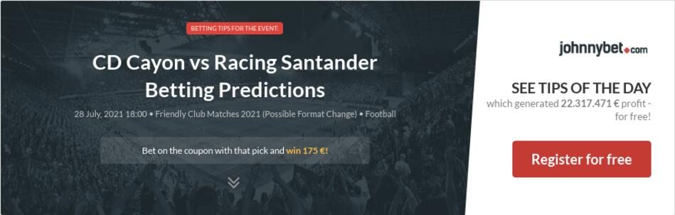 CD Cayon vs Racing Santander Betting Predictions