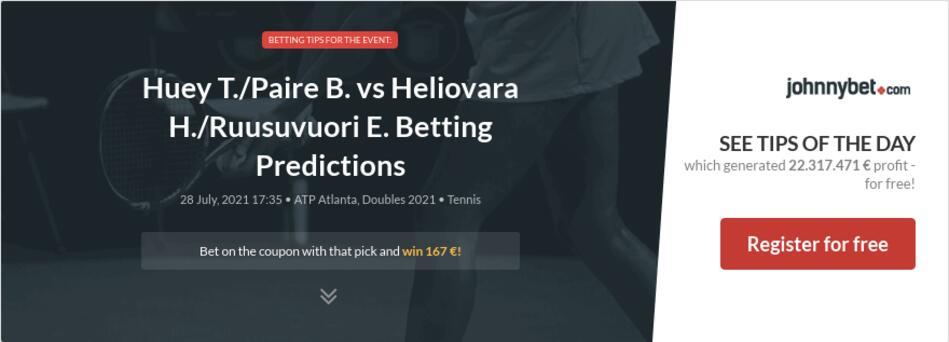 Huey T./Paire B. vs Heliovara H./Ruusuvuori E. Betting Predictions