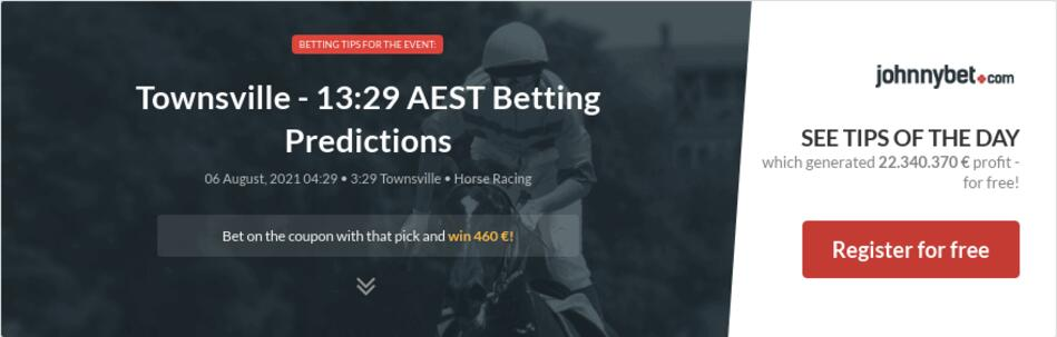 Townsville - 13:29 AEST Betting Predictions