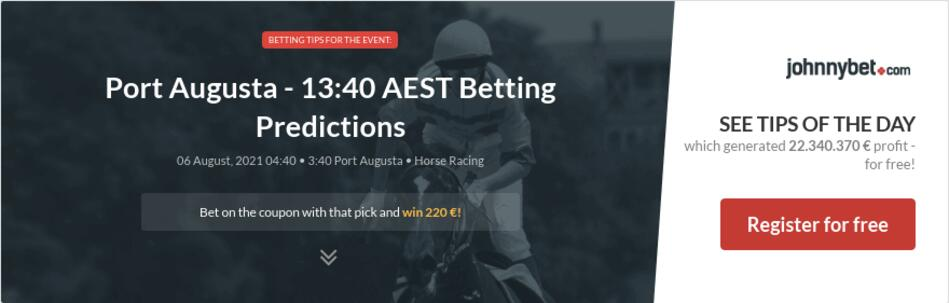 Port Augusta - 13:40 AEST Betting Predictions
