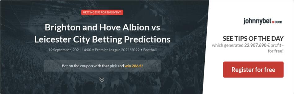 Brighton and Hove Albion vs Leicester City Betting Predictions