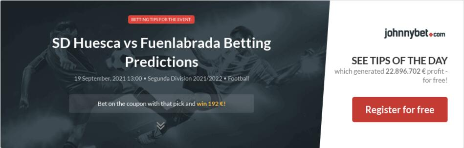 SD Huesca vs Fuenlabrada Betting Predictions