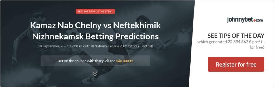 Kamaz Nab Chelny vs Neftekhimik Nizhnekamsk Betting Predictions