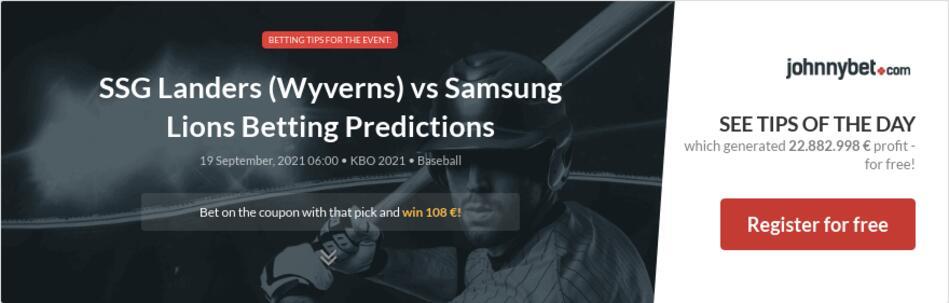 SSG Landers (Wyverns) vs Samsung Lions Betting Predictions