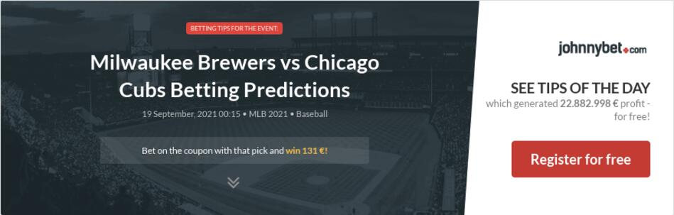 Milwaukee Brewers vs Chicago Cubs Betting Predictions