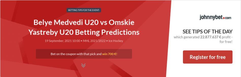 Belye Medvedi U20 vs Omskie Yastreby U20 Betting Predictions