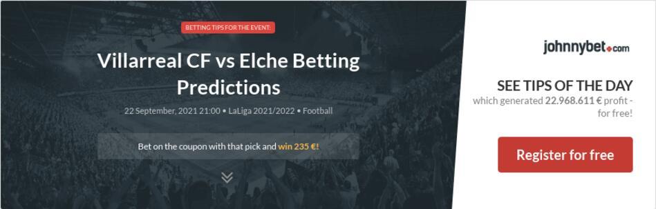 Villarreal CF vs Elche Betting Predictions