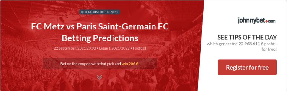 FC Metz vs Paris Saint-Germain FC Betting Predictions