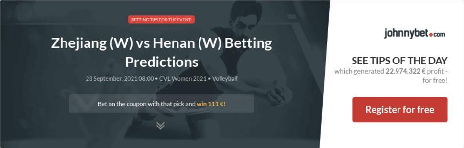 Zhejiang (W) vs Henan (W) Betting Predictions