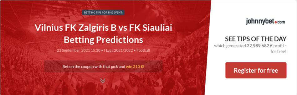 Vilnius FK Zalgiris B vs FK Siauliai Betting Predictions