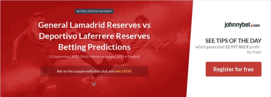 General Lamadrid Reserves vs Deportivo Laferrere Reserves Betting Predictions