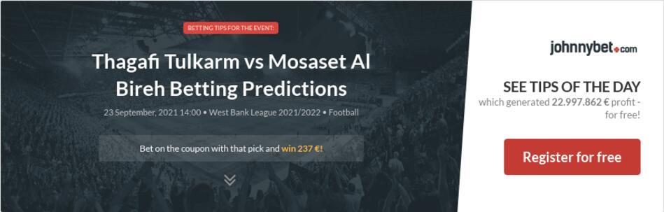 Thagafi Tulkarm vs Mosaset Al Bireh Betting Predictions