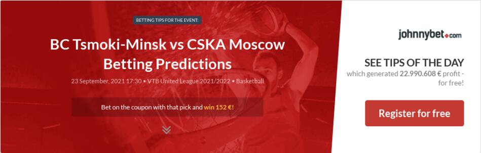 BC Tsmoki-Minsk vs CSKA Moscow Betting Predictions