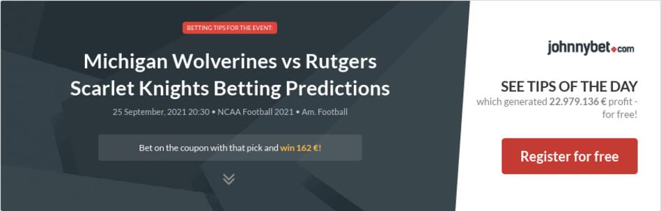 Michigan Wolverines vs Rutgers Scarlet Knights Betting Predictions