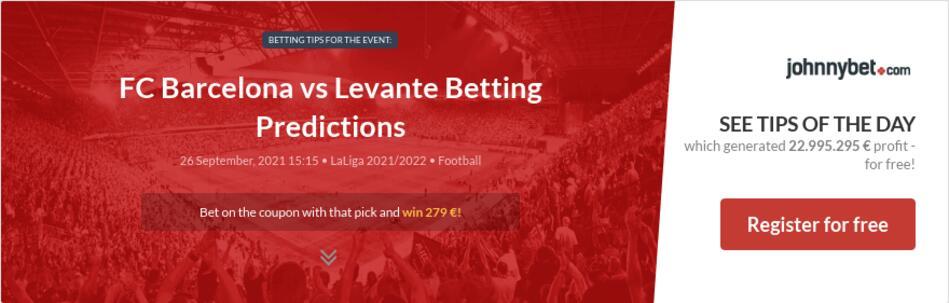 FC Barcelona vs Levante Betting Predictions