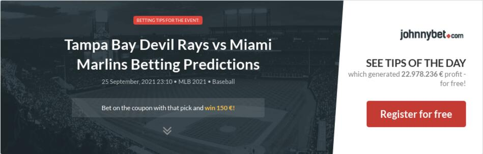 Tampa Bay Devil Rays vs Miami Marlins Betting Predictions