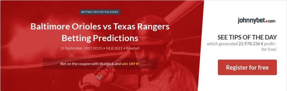 Baltimore Orioles vs Texas Rangers Betting Predictions