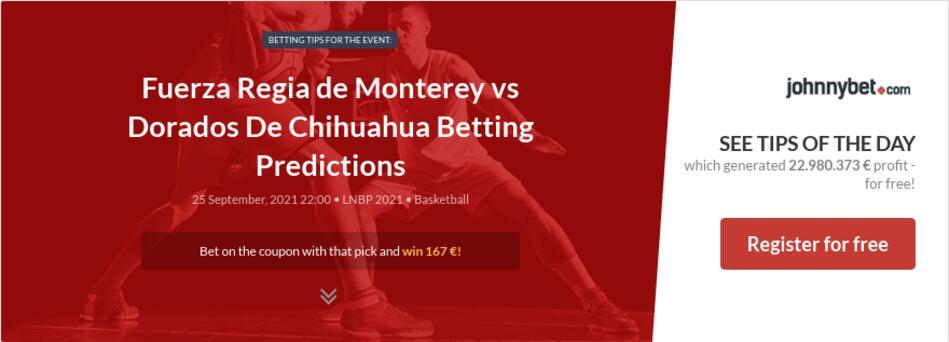 Fuerza Regia de Monterey vs Dorados De Chihuahua Betting Predictions